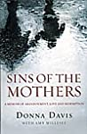 Sins of the mothers : a memoir of abandonment, love and redemption