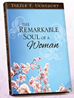 The Remarkable Soul of a Women