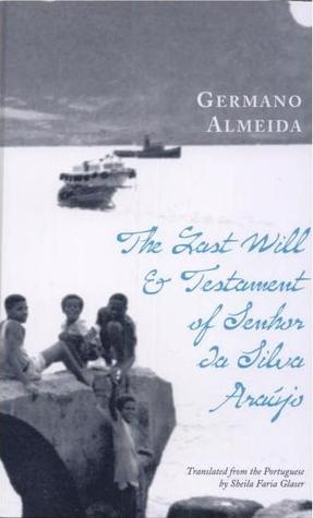 The Last Will & Testament of Senhor da Silva Araújo by Germano Almeida
