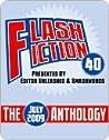 Flash Fiction 40: The July 2009 Anthology