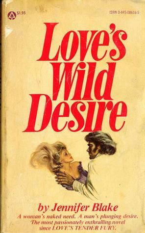 Love's Wild Desire by Jennifer Blake