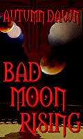 Bad Moon Rising (Darklands, #6)
