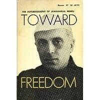 Toward Freedom: An Autobiography