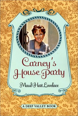 Carney's House Party (Deep Valley, #1) by Maud Hart Lovelace