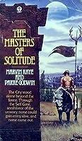 The Masters of Solitude (Masters of Solitude, #1)