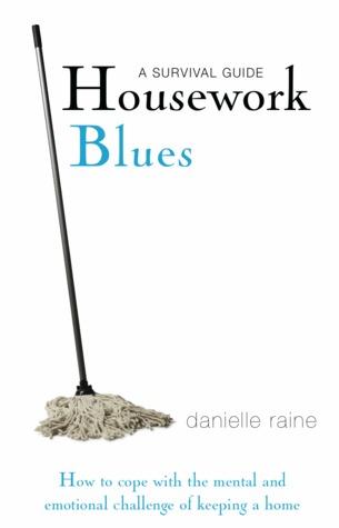 Housework Blues: A Survival Guide