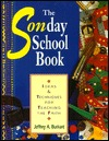 The Sonday (Sic) School Book: Ideas and Techniques for Teaching the Faith