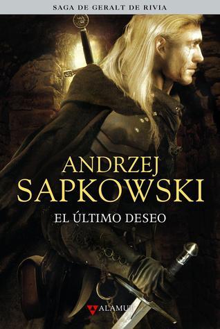 El último deseo (La saga de Geralt de Rivia, #1)