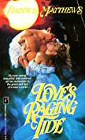 Love's Raging Tide