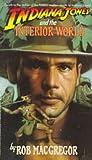 Indiana Jones and the Interior World (Indiana Jones: Prequels, #6)