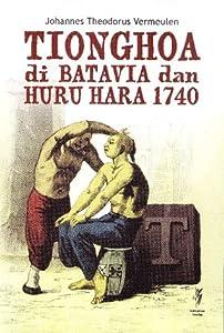 Tionghoa di Batavia dan Huru Hara 1740