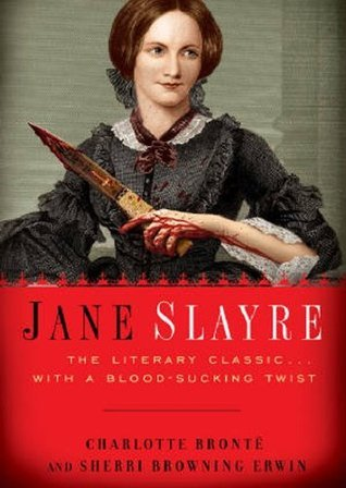 Jane Slayre: The Literary Classic with a Blood-Sucking Twist