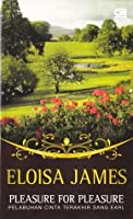 Pelabuhan Cinta Terakhir Sang Earl (Pleasure For Pleasure) - Essex Sisters Series Book 4
