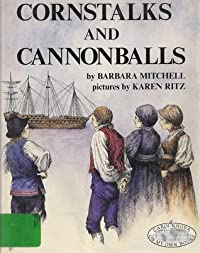 Cornstalks and Cannonballs (On My Own Books)