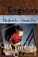 Roughstock: File Gumbo - Season One (Roughhstock, #3)