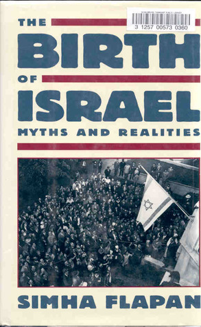 The Birth of Israel: Myths and Realities