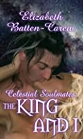The King and I (Celestial Soul-Mates, #1)