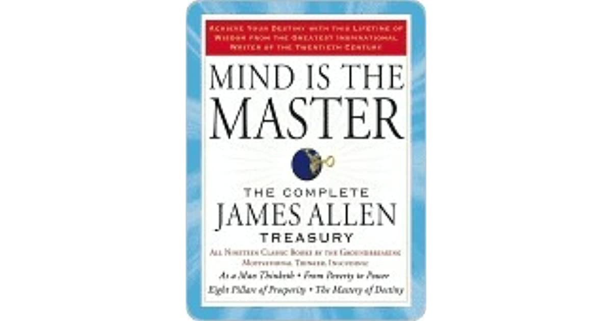 Image result for Mind Is The Master: The Complete James Allen Treasury review