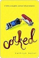 Corked: A Memoir
