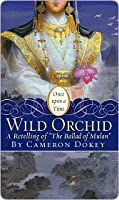 """Wild Orchid: A Retelling of """"The Ballad of Mulan"""""""