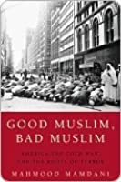 Good Muslim, Bad Muslim Good Muslim, Bad Muslim Good Muslim, Bad Muslim Good Muslim, Bad Muslim