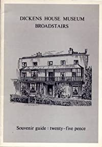 Souvenir Guide to the House on the Cliff immortalised by Charles Dickens as the home of Betsey Trotwood in the novel David Copperfield