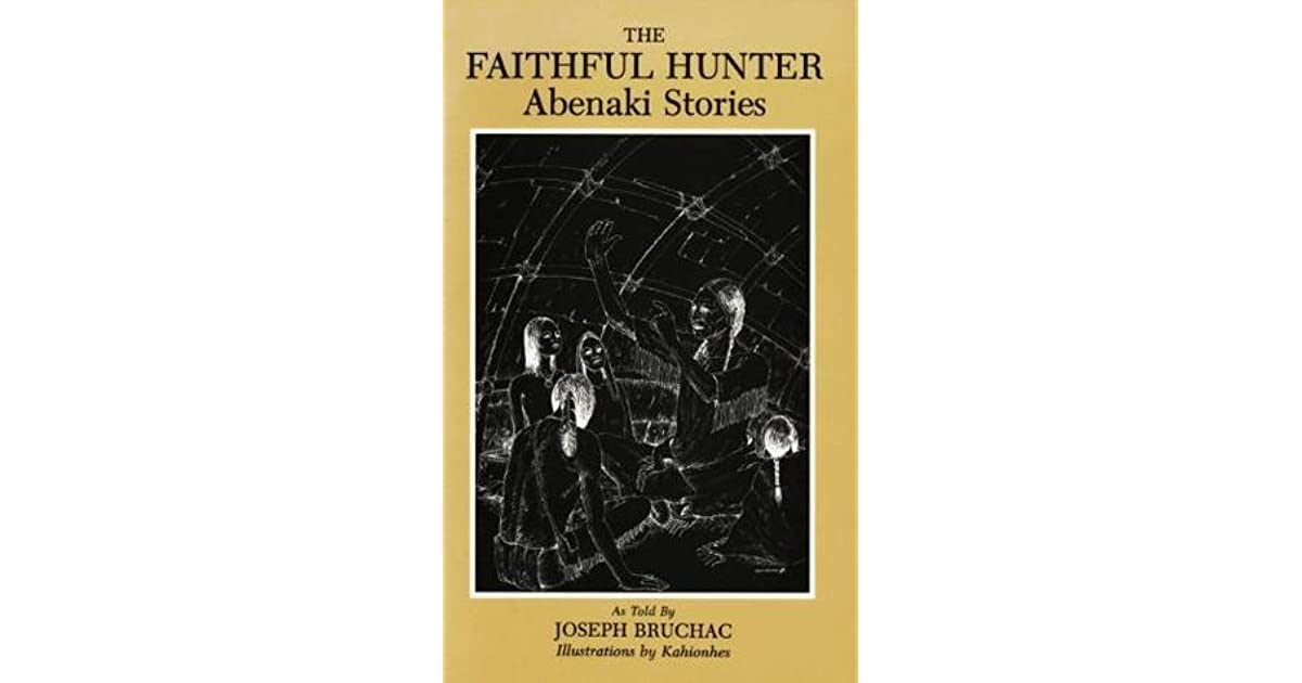 The Faithful Hunter: Abenaki Stories (Bowman Books)