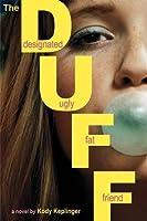 The DUFF: Designated Ugly Fat Friend (Hamilton High, #1)
