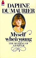 Myself When Young: The Shaping Of A Writer