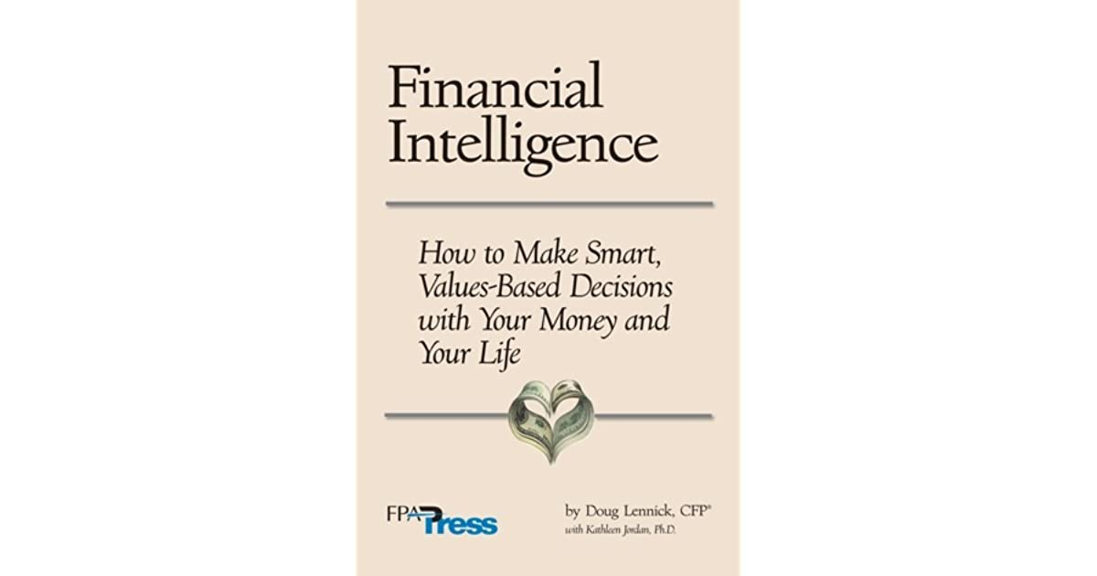 Financial Intelligence How To Make Smart Values Based Decisions