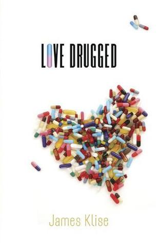Love Drugged by James Klise