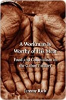 Workman Is Worthy of His Meat