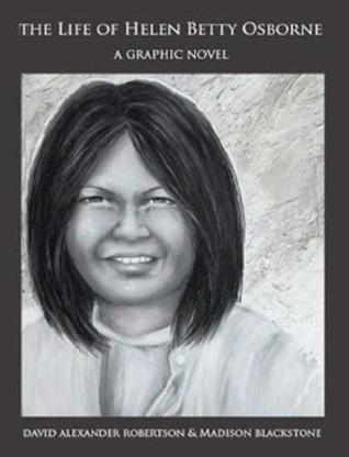 The Life of Helen Betty Osborne: A Graphic Novel