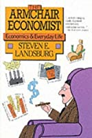 Armchair Economist: Economics And Everyday Experience