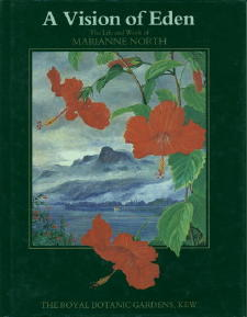 A Vision Of Eden: The Life And Work Of Marianne North