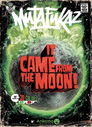 It Came From The Moon Mutafukaz 0 By Run