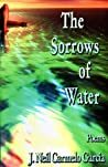 The Sorrows of Water: Poems