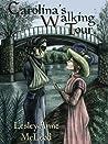 Carolina's Walking Tour by Lesley-Anne McLeod