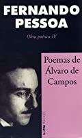 Poemas de Álvaro de Campos (Obra Poética IV)