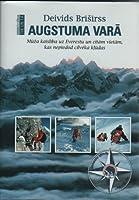 Augstuma varā: Mūža kaislība uz Everestu un citām vietām, kas nepiedod cilvēka kļūdas