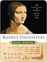 Rashi's Daughters, Book I: Joheved: A Novel of Love and the Talmud in Medieval France