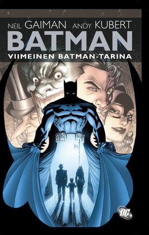 Batman - Viimeinen Batman-tarina by Neil Gaiman
