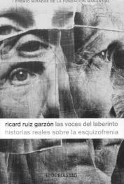 Las voces del laberinto. Historias reales sobre la esquizofrenia