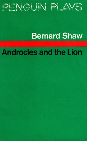 Androcles and the Lion: An Old Fable Renovated (Shaw Library)