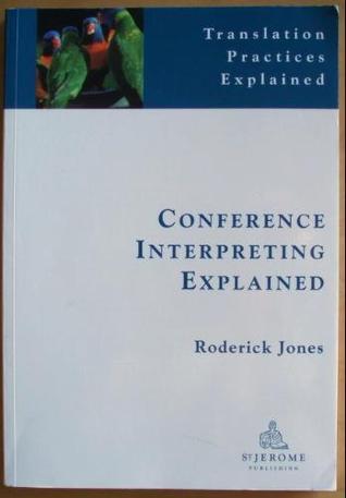 Conference Interpreting Explained (Translation Practices Explained)