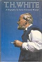 T.H. White: A Biography