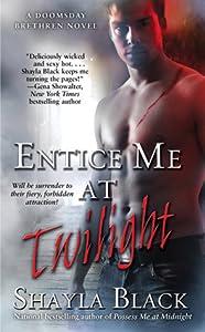 Entice Me at Twilight (Doomsday Brethren, #4)