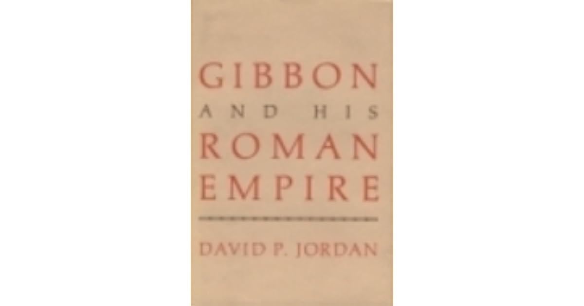 Gibbon And His Roman Empire By David P Jordan