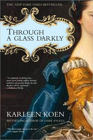 Through a Glass Darkly by Karleen Koen