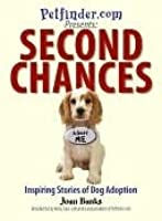 Second Chances: Inspiring Stories of Dog Adoption